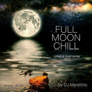 VA - Full Moon Chill Vol. 2: A Magical Sound Journey (Mixed by DJ Maretimo)