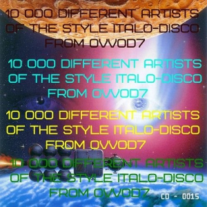 VA - 10 000 Different Artists Of The Style Italo-Disco From Ovvod7 - CD - 0015