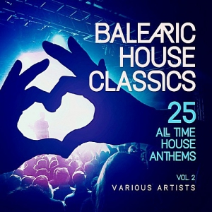 VA - Balearic House Classics Vol.2 (25 All Time House Anthems)