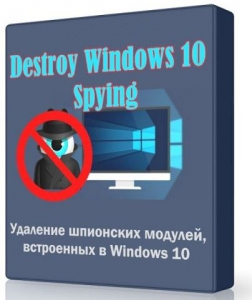 Destroy Windows 10 Spying 1.7 Build 100 Portable [Multi/Ru]