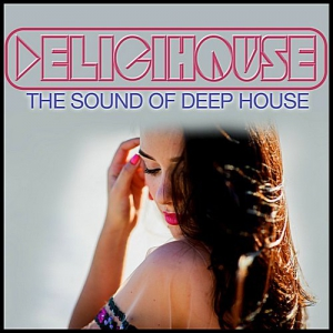 VA - Delicihouse (The Sound Of Deep House)