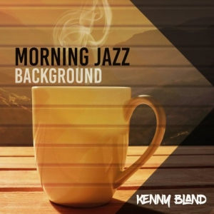 Kenny Bland - Morning Jazz Background