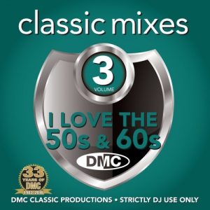 VA - I Love The 50s & 60s (Classic Mixes) (Volume 3)