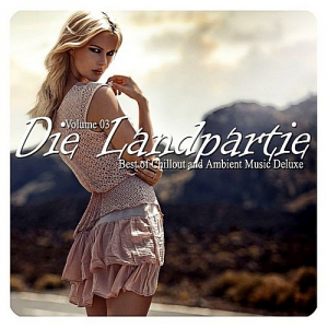 VA - Die Landpartie Vol.03 (Best Of Chillout And Ambient Music Deluxe)