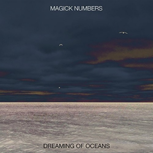 Magick Numbers - Dreaming of Oceans