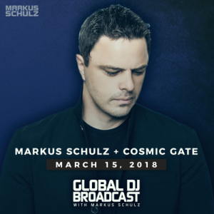 Markus Schulz - Global DJ Broadcast: Cosmic Gate Guest Mix [15.03]