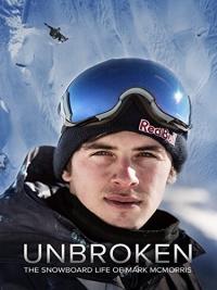 Несломленный: Марк МакМоррис. Жизнь на сноуборде