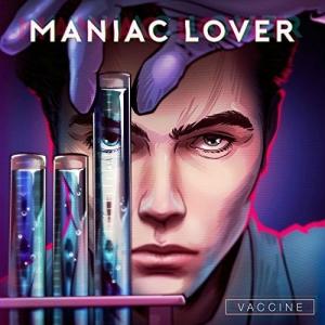 Maniac Lover - Vaccine