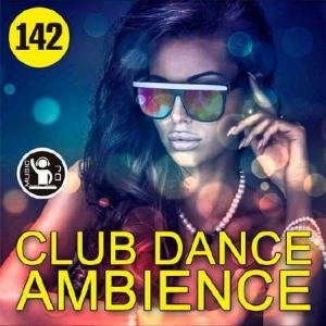 VA - Club Dance Ambience Vol.142