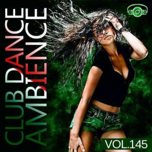 VA - Club Dance Ambience Vol.145