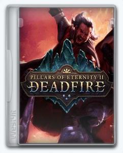 Pillars of Eternity II: Deadfire / Pillars of Eternity 2: Deadfire