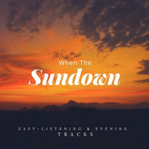 VA - When The Sundown - Easy-Listening & Evening Tracks