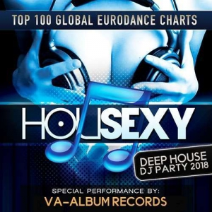 VA - Housexy: Deep House DJ Party