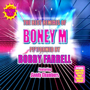 Bobby Farrell Featuring Sandy Chambers - Boney M Remix