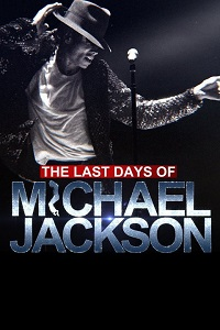 Последние дни жизни Майкла Джексона