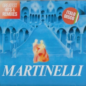 Martinelli - Greatest Hits & Remixes