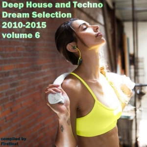 VA - Deep House and Techno - Dream Selection 2010-2015 vol.6