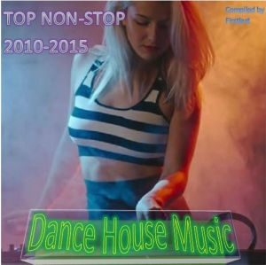 VA - TOP Non-Stop 2010-2016 - Dance House Music