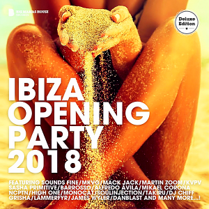 VA - Ibiza Opening Party 2018 [Deluxe Version]