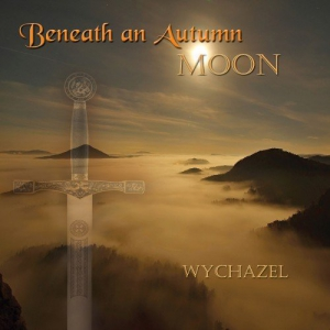 Wychazel - Beneath an Autumn Moon