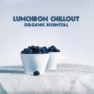 VA - Luncheon Chillout (Organic Essential)