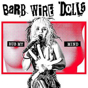 Barb Wire Dolls - Rub My Mind