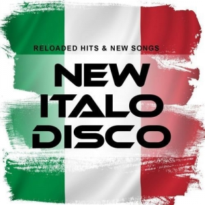 VA - New Italo Disco: Reloaded Hits & New Songs
