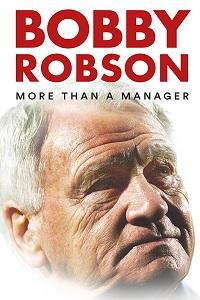 Бобби Робсон: Больше, чем менеджер