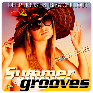 VA - Summer Grooves Vol.5 [Deep House & Ibiza Chill Out Beach Tunes]