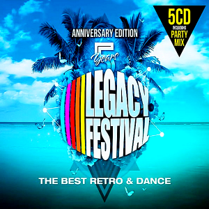VA - 5 Years Legacy Festiva:l Anniversary Edition [The Best Retro & Dance 5CD]