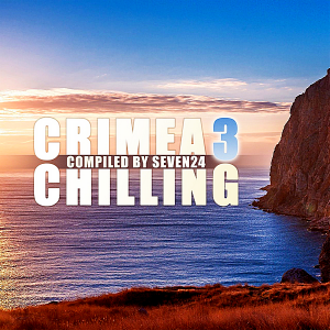 VA - Crimea Chilling Vol.3 [Compiled by Seven24]