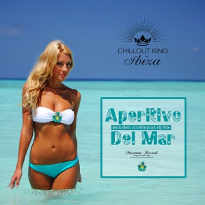 VA - Chillout King Ibiza - Aperitivo Del Mar - Sunset & House Grooves Deluxe