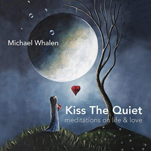 Michael Whalen - Kiss the Quiet