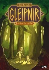 tiny & Tall Part One: Gleipnir
