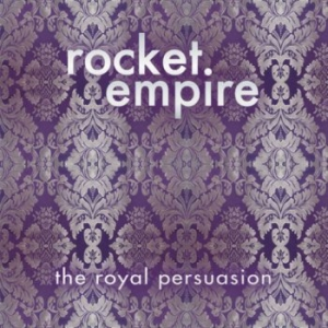 Rocket Empire - The Royal Persuasion