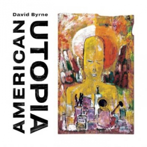 David Byrne - American Utopia [Deluxe Edition]