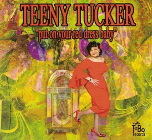 Teeny Tucker - Put On Your Red Dress Baby