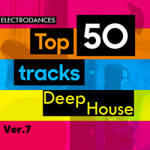 VA - Top50: Tracks Deep House Ver.7