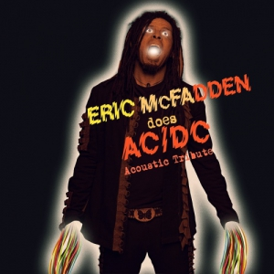 Eric Mcfadden - Does ACDC (Acoustic Tribute)