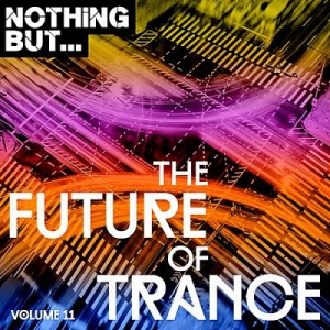 VA - Nothing But... The Future Of Trance Vol.11