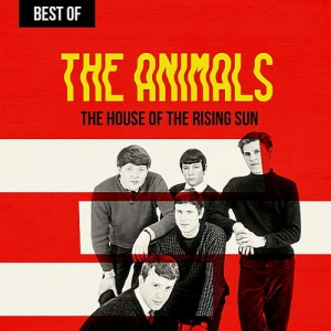 The Animals - The House Of The Rising Sun: Best Of The Animals