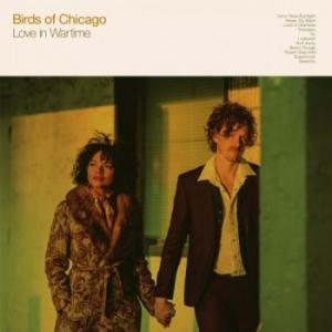 Birds of Chicago - Love in Wartime