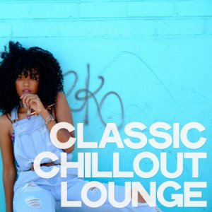 VA - Classic Chillout Lounge [Orange Juice Records]
