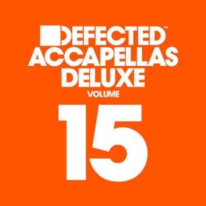 VA - Defected Accapellas Deluxe Vol. 15