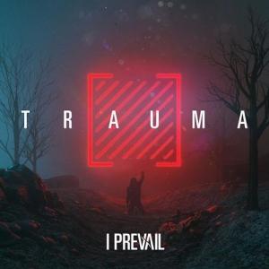 I Prevail - Trauma