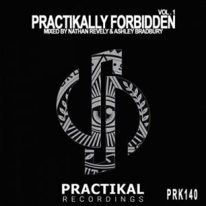 VA - Practikally Forbidden Vol. 1 (Mixed by Nathan Revely & Ashley Bradbury)
