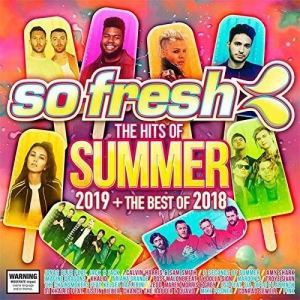 VA - So Fresh The Hits Of Summer 2019 + The Best Of 2018