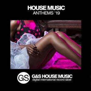 VA - House Music Anthems '19