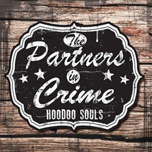 The Partners In Crime - Hoodoo Souls