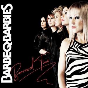 Barbe-Q-Barbies - Borrowed Time